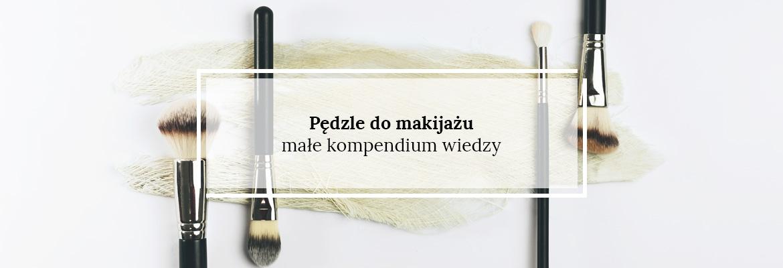 Pędzle do makijażu - jak wybrać idealny?
