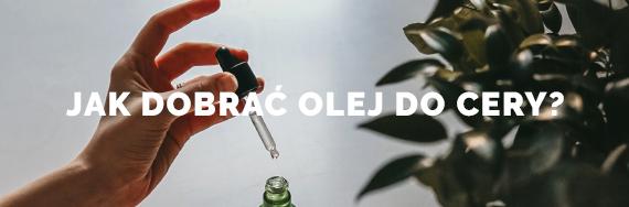 Jak dobrać odpowiedni olej do cery?