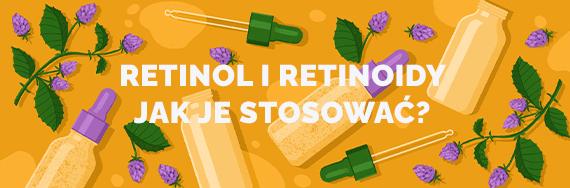 retinol i retinoidy jak je stosowac